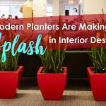 Modern Planters Are Making A Splash In Interior Design Jay Scotts Collection