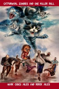 Catfurnado, Zombies and One Killer Doll by Mark Cusco Ailes & Derek Ailes