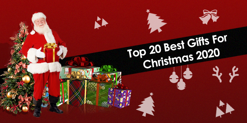 Top 20 Best Gifts For Christmas 2020