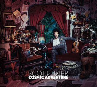 Scott Tixier Cosmic Adventure