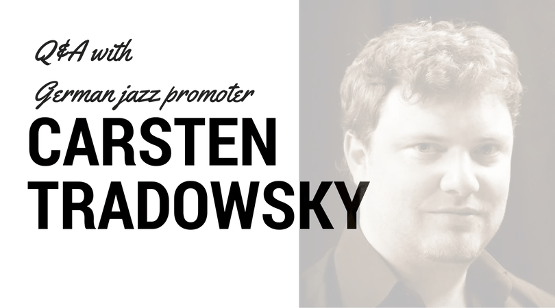 Q & A with German Jazz Promoter Carsten Tradowsky