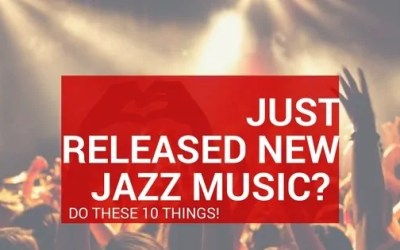 Just Released a New Jazz Album? Here are 10 Things To Do This Month