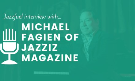 Q&A with Michael Fagien of Jazziz Magazine