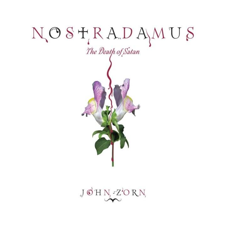 John Zorn, Nostradamus The Death of Satan