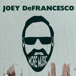 Joey DeFrancesco, More Music
