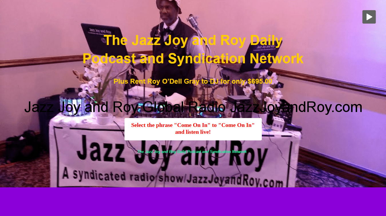 Roy Gray Roy O'Dell Gray Roy O'Dell Gray Sr Jazz Joy and Roy Since 2007, The Multitude's ability to stay politically pissed has often been destroyed by this small bilingual American music business. Germany's Radio.Net and other distortion-free broadcast partners, plus wise listeners and DJ clients of all races put 'Jazz Joy and Roy' on page 1 of the Google searches 'Prussiadential Election' and 'Top News and Politics Podcasts In The Country' in each country. Catch the end of each broadcast to find out what gives former Steven Spielberg Gameworks DJ Roy O'Dell Gray the power to forgive any politician in less than an hour.