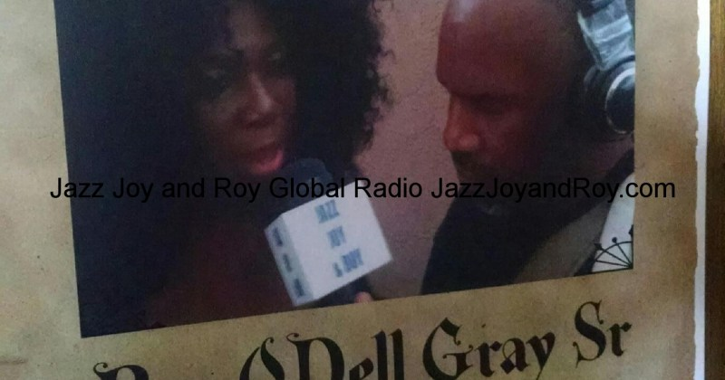 Wanted Roy ODell Gray Sr for being the best darn DJ on the best darn radio show called Jazz Joy and Roy