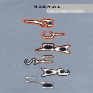 Chromosomos: Phonophobis