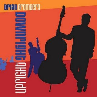 Brian Bromberg - Downright Upright 2007