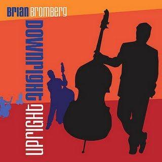 Brian Bromberg - Downright Upright 2007