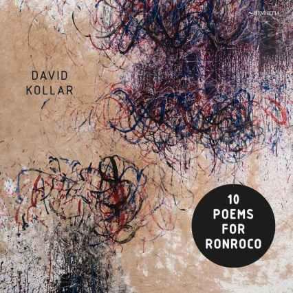 David Kollar: 10 Poems For Ronroco / Crime On the Bunny