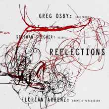 GREG OSBY & FLORIAN ARBENZ: Reflections Of the Eternal Life