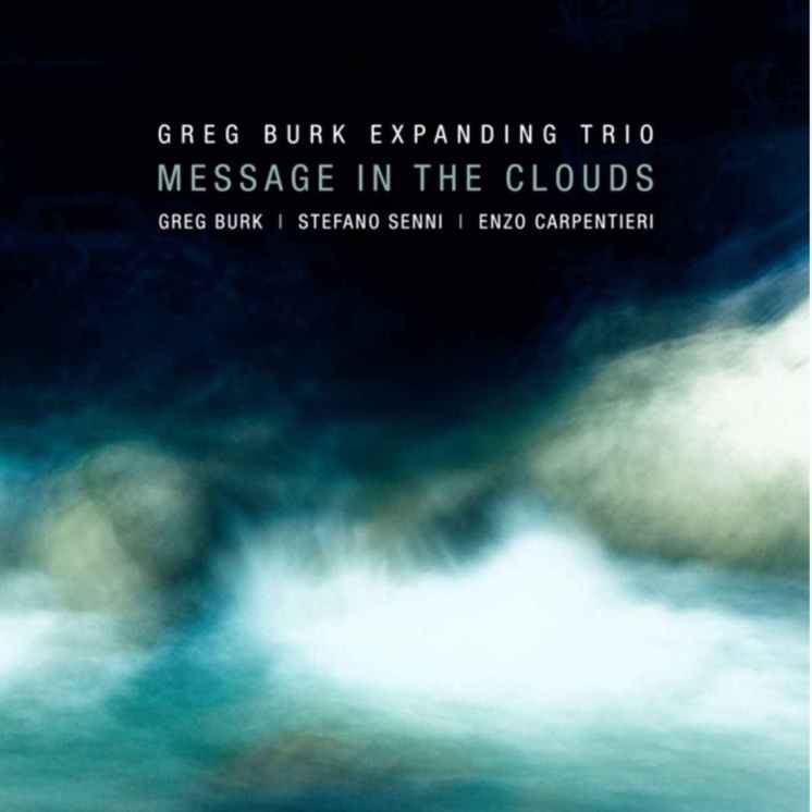 GREG BURK EXPANDING TRIO: Message In the Clouds
