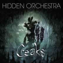 HIDDEN ORCHESTRA: Creaks Soundtrack