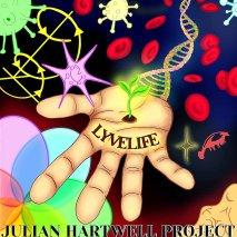 JULIAN HARTWELL PROJECT: Lyvelife