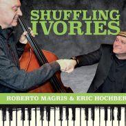 Roberto Magris & Eric Hochberg: Shuffling Ivories