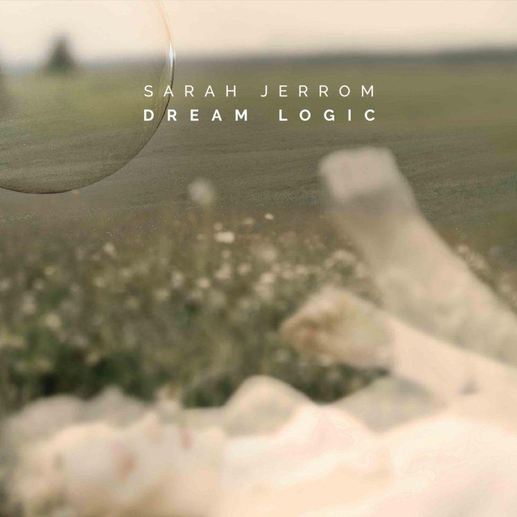 Sarah Jerrom: Dream Logic