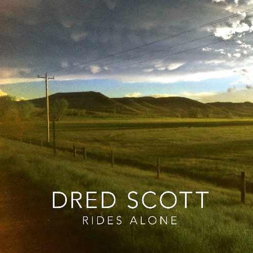 Dred Scott - Dred Scott Rides Alone