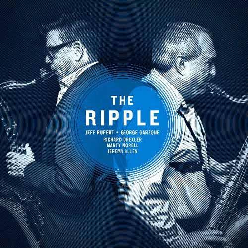 Jeff Rupert & George Garzone - The Ripple
