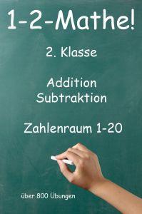 1-2-Mathe! - 2. Klasse - Addition, Subtraktion, Zahlenraum bis 20