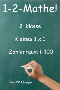 1-2-Mathe! - 2. Klasse - Kleines 1x1, Zahlenraum bis 100