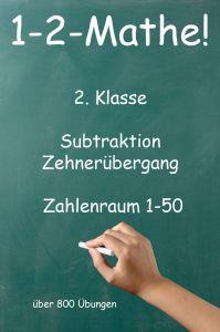 1-2-Mathe! - 2. Klasse - Subtraktion, Zehnerübergang, Zahlenraum bis 50