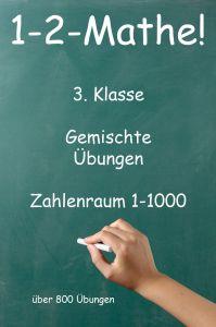 1-2-Mathe! - 3. Klasse - Gemischte Übungen, Zahlenraum bis 1000