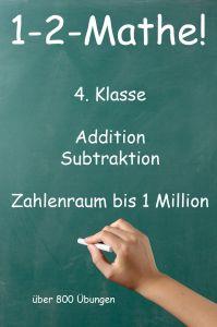1-2-Mathe! - 4. Klasse - Addition, Subtraktion, Zahlenraum bis 1 Million