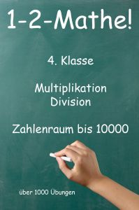 1-2-Mathe! - 4. Klasse - Multiplikation, Division, Zahlenraum bis 10000