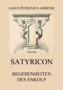Satyricon Begebenheiten des Enkolp