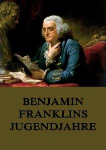 Benjamin Franklins Jugendjahre