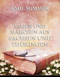 Sagen und Märchen aus Sachsen und Thüringe