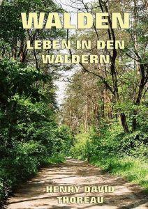 Walden Leben in den Wäldern