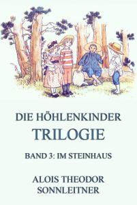 Die Höhlenkinder-Trilogie Band 3 Im Steinhaus