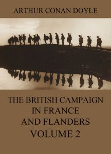 The British Campaign in France and Flanders Volume 2