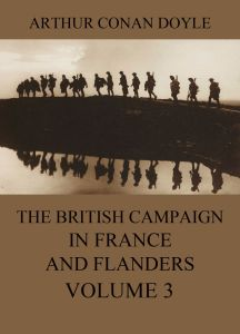 The British Campaign in France and Flanders Volume 3