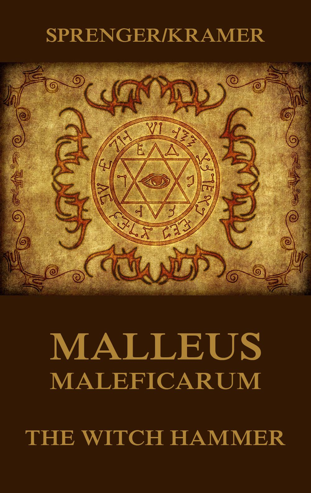 Malleus Maleficarum – The Witch Hammer • The Sacred Books (English