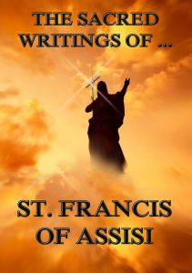 The Sacred Writings of St. Francis of Assisi