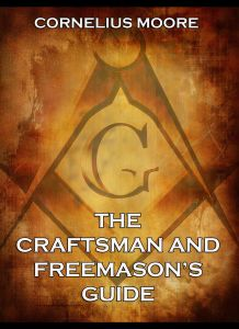 The Craftsman and Freemason's Guide