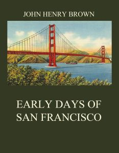 Early Days of San Francisco