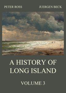 A History of Long Island Vol. 3