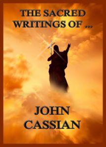 The Sacred Writings of John Cassian
