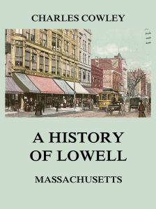 A history of Lowell, Massachusetts
