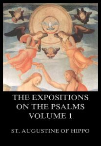 The Expositions On The Psalms Volume 1