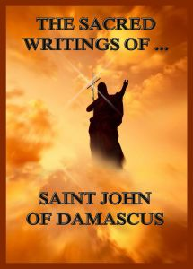 The Sacred Writings of St. John of Damascus