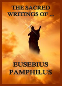 The Sacred Writings of Eusebius Pamphilus