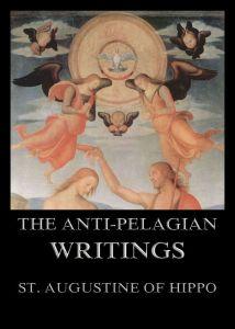 The Anti-Pelagian Writings