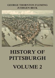 History of Pittsburgh Volume 2