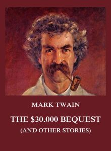 The $30.000 Bequest (and other stories)