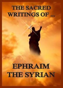The Sacred Writings of Ephraim the Syrian